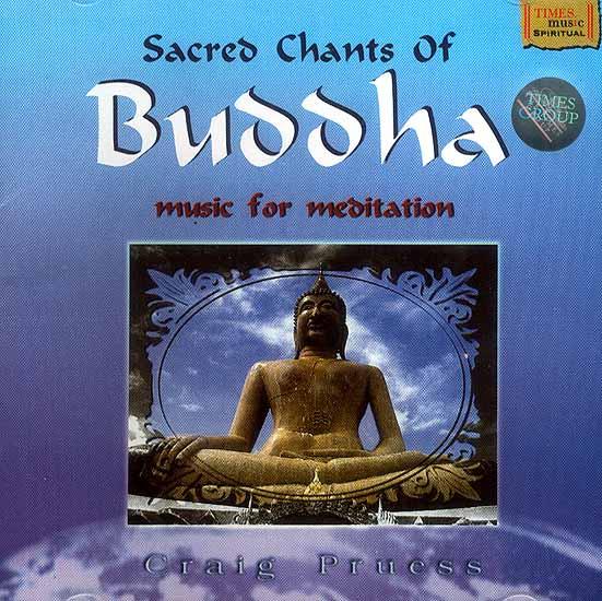 Sacred Chants of Buddha <br>(Music for Meditation)<br> (Audio CD)