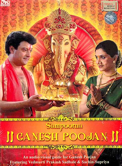 The Complete Method for Worshipping Lord Ganesha: An Audio Visual Guide for the Worship of Lord Ganesha (Sampoorna Ganesh Poojan) (DVD) - Includes Booklet with List of Samgri, Steps of Pooja, Ganesh Aartis and Modak Recipe