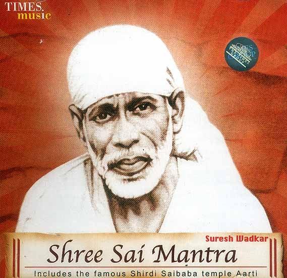 Shree Sai Mantra<br>(Includes the famous Shirdi Saibaba Temple Aarti)<br>(Audio CD)