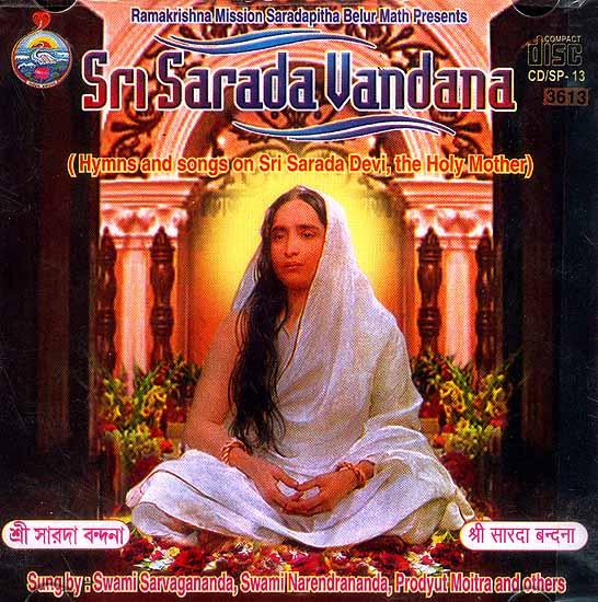 Sri Sarada Vandana (Hymns and songs on Sri Sarada Devi, the Holy Mother) (Audio CD)