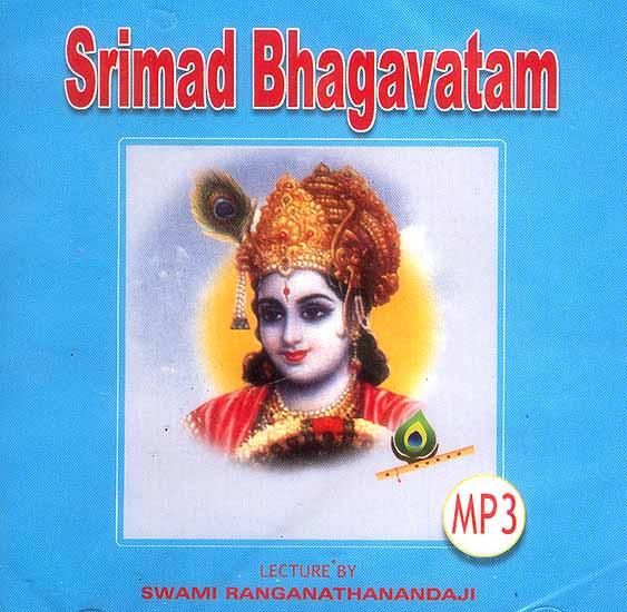 Srimad Bhagavatam (MP3): Lectures by Swami Ranganathanandaji