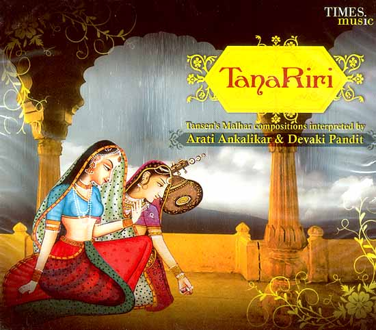 Tana Riri: Tansen's Malhar Compositions Interpreted (Audio CD)