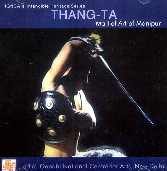 Thang-Ta - Martial Art of Manipur: Ignca's Intangible Heritage Series (DVD)