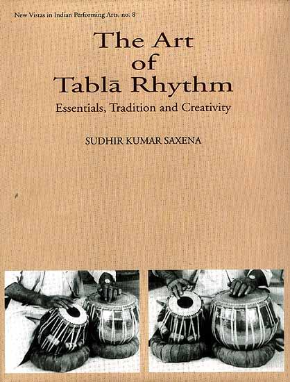 The Art of Tabla Rhythm Essentials, Tradition and Creativity (With CD)