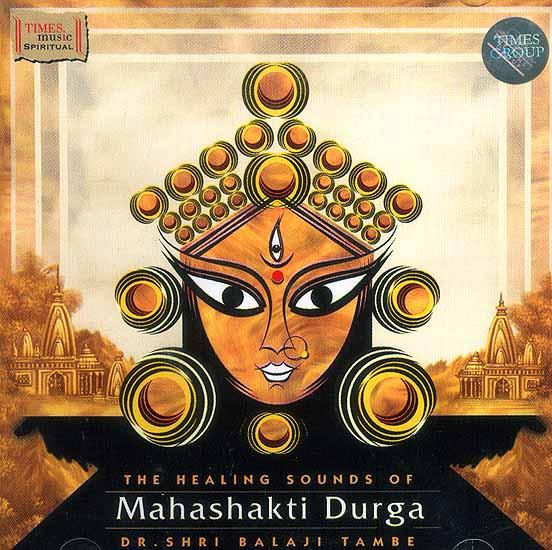 The Healing Sounds of Mahashakti Durga  (CD)
