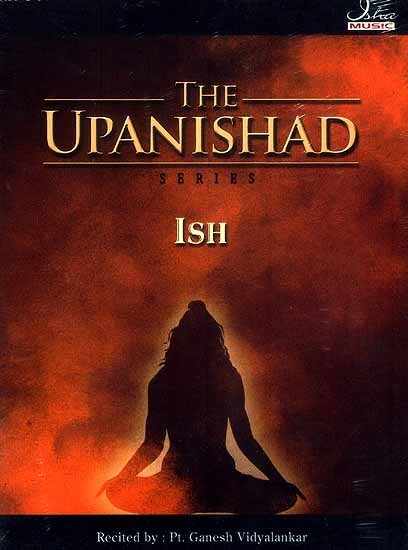 The Upanishad Series Ish (Audio CDs): Original Text and English Transliteration Included