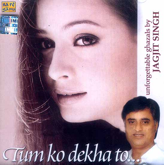 Tum Ko Dekha To…Unforgettable Ghazals by Jagjit Singh (Audio CD)
