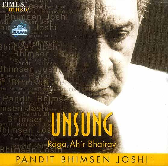 Unsung: Raga Ahir Bhairav Pandit Bhimsen Joshi (Audio CD)