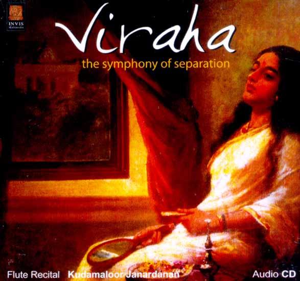 Viraha… The Symphony Of Separation (Flute Recital Kundamaloor Janardanan) (Audio CD)