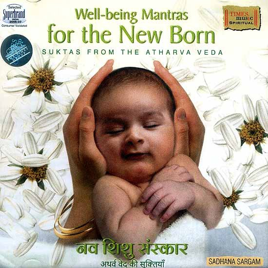 Well Being Mantras for the New Born: Suktas from the Atharva Veda (Audio CD)