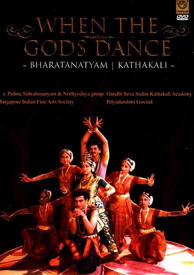 When The Gods Dance- Bharatanatyam Kathakali (Dr. Padma Subrahmanyam & Nrithyodaya Group , Sigapore Indian Fine Arts Society, Gandhi Seva Sadan Kathakali Academy Priyadardhini Govind ) (DVD Video)
